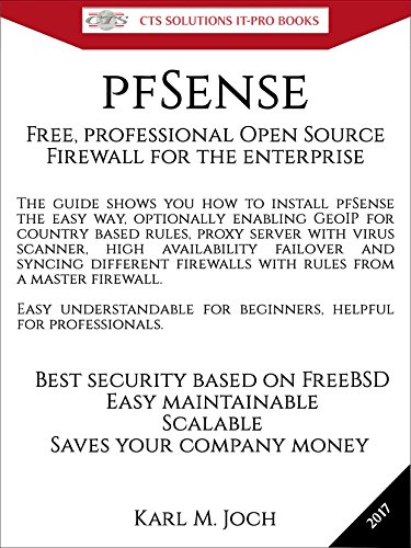pfSense: Free, professional Open Source Firewall for the enterprise (CTS SOLUTIONS IT-PRO E-Books Book 5) (English Edition)