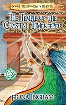 The Temple of the Crystal Timekeeper (The Chronicles of the Stone Book 3) by [Ingram, Fiona]