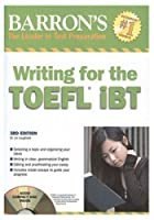 Barron's Writing for the TOEFL iBT: with Audio CD (Barron's: The Leader in Test Preparation)