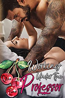 Working Under the Professor by [Turner, Olivia T.]
