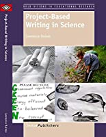 Project-based Writing in Science (Bold Visions in Educational Research)