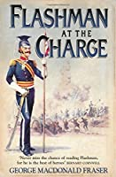 Flashman at the Charge: From the Flashman Papers, 1854-55 by George MacDonald Fraser(2006-02-01)