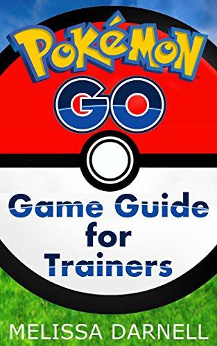 Pokemon Go Game Guide for Trai...
