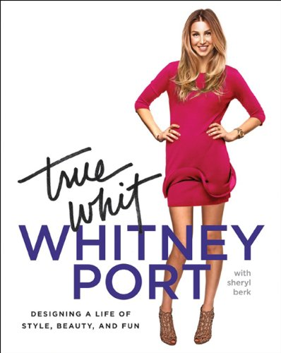 True Whit: Designing a Life of Style, Beauty, and Fun (English Edition)
