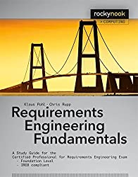 Requirements Engineering Fundamentals: Certified Professional for Requirements Engineering Exam - Foundation Level - IREB Compliant (Rocky Nook Computing)