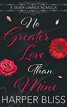 No Greater Love than Mine: A Silver Linings Novella by [Bliss, Harper]