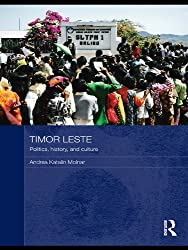 Timor Leste: Politics, History, and Culture (Routledge Contemporary Southeast Asia Series)
