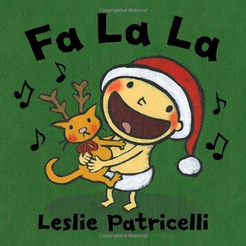 Fa La La (Leslie Patricelli board books)