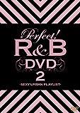 パーフェクト!R&B DVD2-SEXY URBAN PLAYLIST-