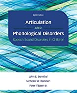 Articulation and Phonological Disorders: Speech Sound Disorders in Children (8th Edition)