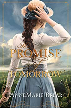 The Promise of Tomorrow by [Brear, AnneMarie]