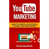 YouTube: How to Create a Successful YouTube Channel (English Edition)