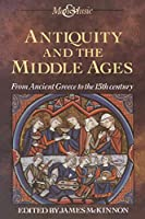Antiquity and the Middle Ages: From Ancient Greece to the 15th century (Man & Music)