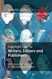 Copyright for Authors and Editors (Essential Guides)
