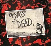 PUNKS NOT DEAD  (Deluxe Digipak)