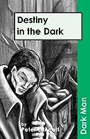 Destiny in the Darkv. 13 (Dark Man (Ransom))