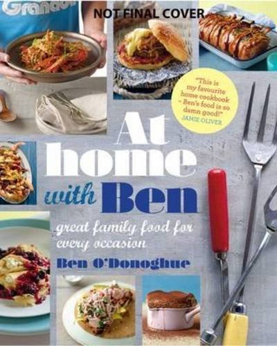 Download At Home with Ben: Great Family Food for Every Occasion. Ben O'Donoghue 1742704700