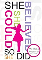 She Believed She Could So She Did Meeting Planner Notebook: Meeting Notes Journal and Organizer [並行輸入品]