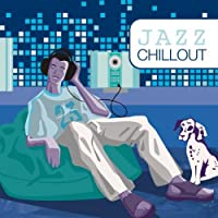 Jazz Chillout by Various (2012-04-24)