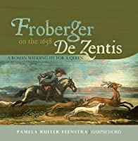 Frobeger on the 1658 De Zentis