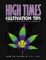 High Times Cultivation Tips: Twenty Years and Still Growing