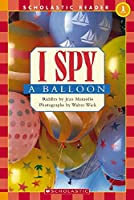 I Spy a Balloon (Scholastic Reader Level 1: I Spy)