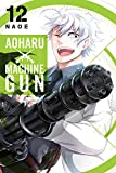 Aoharu X Machinegun, Vol. 12 (Aoharu x Machine Gun)