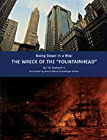"""Going Down in a Blip: The Wreck of the """"FOUNTAINHEAD"""""""