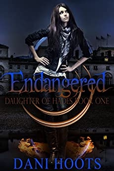 Endangered (Daughter of Hades Book 1) by [Hoots, Dani]