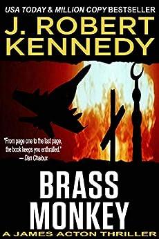 Brass Monkey (A James Acton Thriller, Book #2) (James Acton Thrillers) by [Kennedy, J Robert]