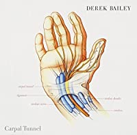 Carpal Tunnel Syndrome by Derek Bailey (2005-07-26)