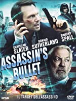 Assassin's Bullet – Il Target Dell'Assassino [Italian Edition]