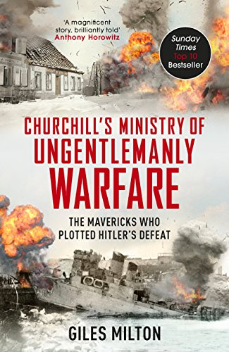 The ministry of ungentlemanly warfare churchills mavericks the ministry of ungentlemanly warfare churchills mavericks plotting hitlers defeat by milton fandeluxe Gallery