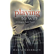 Playing to Win (Glasgow Lads Book 2)