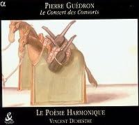 Pierre Guedron: Le Consert des Consorts by Le Poeme Harmonique/Dumestre (2004-07-20)