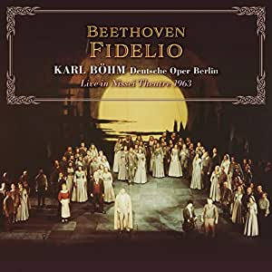 ベルリン・ドイツ・オペラ 日生劇場 1963 ~ ベートーヴェン : 歌劇 「フィデリオ」 (全曲) (Beethoven : Fidelio / Karl Bohm   Deutsche Oper Berlin ~ Live in Nissei Theater 1963) [2CD] [Live Recording] [国内プレス] [日本語帯・解説付]
