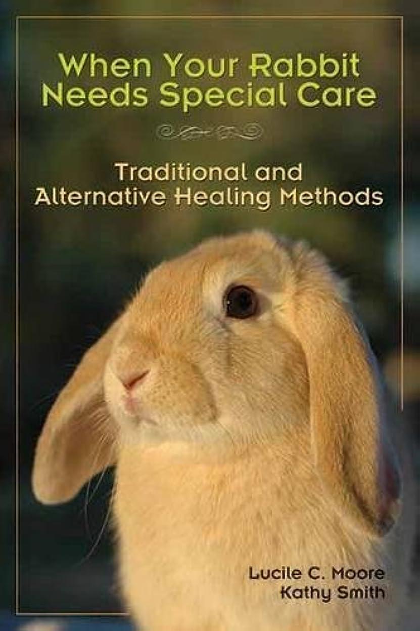 才能ベアリングのホストWhen Your Rabbit Needs Special Care: Traditional and Alternative Healing Methods