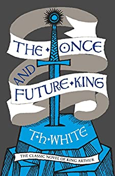 The Once and Future King by [White, T. H.]