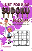 Just For Kids Sudoku Puzzles - 3 Levels: Easy, Medium and Hard