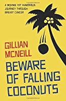 Beware of Falling Coconuts: A moving yet humorous journey through breast cancer