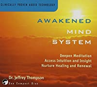 Awakened Mind System by Dr. Jeffrey D. Thompson (2003-06-03)