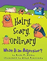 Hairy, Scary, Ordinary: What Is an Adjective? (Words Are Categorical) by Brian P. Cleary(2001-09-01)