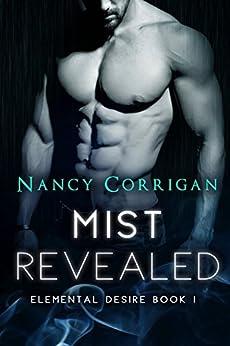 Mist Revealed: Children of Mist & Fire (Elemental Desire Book 1) by [Corrigan, Nancy]