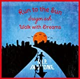 Run to the Sun / Walk with Dreams(DVD付き) 画像