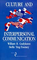 Culture and Interpersonal Communication (SAGE Series in Interpersonal Communication) by William B. Gudykunst Stella Ting-Toomey(1988-11-01)