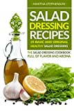 Salad Dressing Recipes - 25 Basic and Original Healthy Salad Dressing: The Salad Dressing Cookbook full of Flavor and Aroma (English Edition)