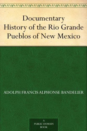 Documentary History of the Rio Grande Pueblos of New Mexico; I. Bibliographic Introduction Papers of the School of American Archaeology, No. 13 (English Edition)