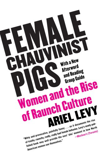 ariel levys essay Female chauvinist pigs: women and the rise of raunch culture by ariel levy simon & schuster £1799, pp256 if you had arrived in america, as i did, two years ago, and tried to make sense of the.