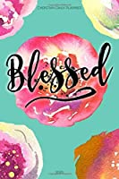 Christian Daily Planner Blessed 2020: Bible Study Thoughts, List of People to Serve Each Day, Habit Tracker, Meal Planner, and Daily To-Do Lists