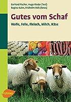 Gutes vom Schaf: Wolle, Leder, Fleisch, Milch, Kaese